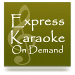 Express Karaoke On Demand